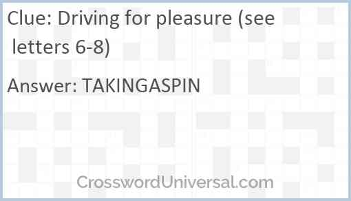 Driving for pleasure (see letters 6-8) Answer